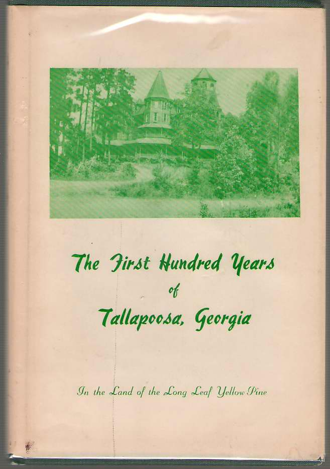 Image for The First Hundred Years of Tallapoosa, Georgia In the Land of the Long Leaf Yellow Pine