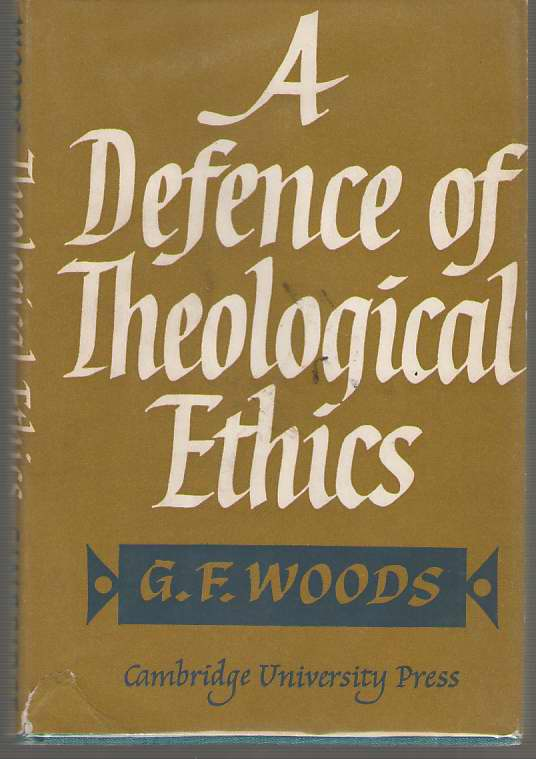 Image for A Defence of Theological Ethics Hulsean Lectures 1964
