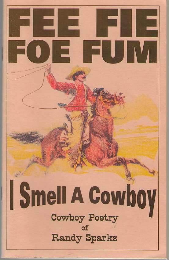 Image for Fee Fie Foe Fum, I Smell a Cowboy - Cowboy Poetry