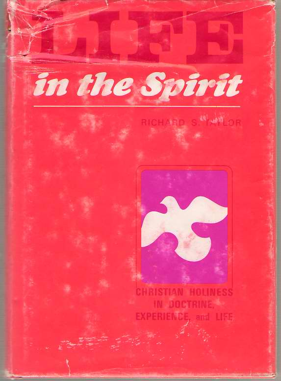 Image for Life in the Spirit Christian Holiness in Doctrine, Experience and Life