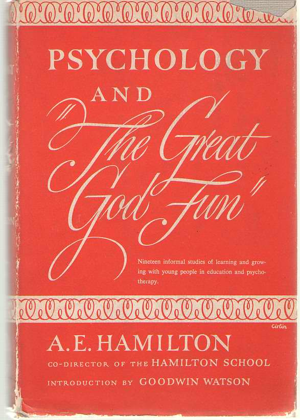 "Image for Psychology and ""The Great God Fun"";  Nineteen Informal Studies of Learning and Growing with Young People in Psychotherapy and Education"