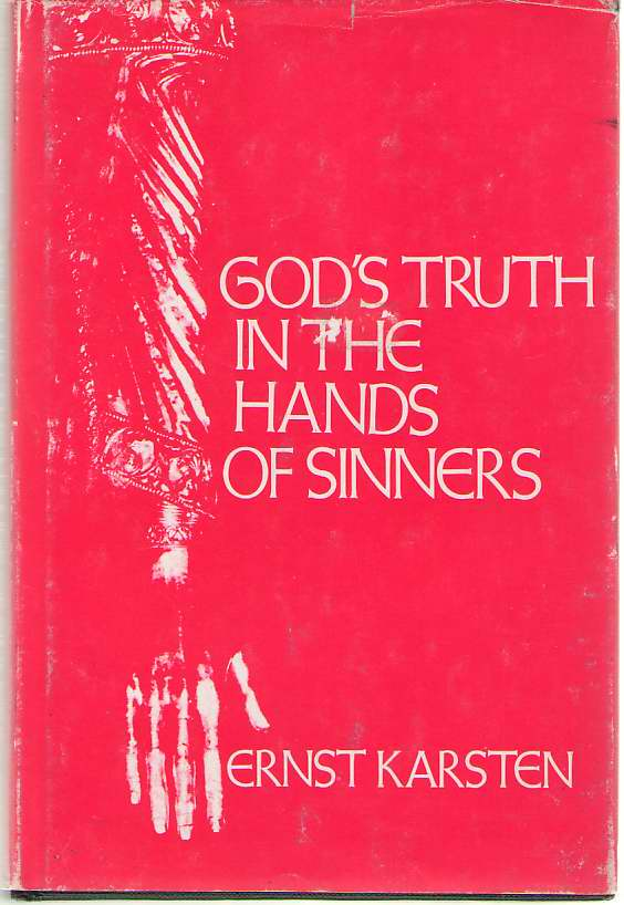 Image for God's Truth in the Hands of Sinners A Study of Inspiration in the Old Testament