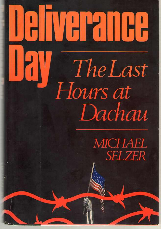 Image for Deliverance Day The Last Hours At Dachau