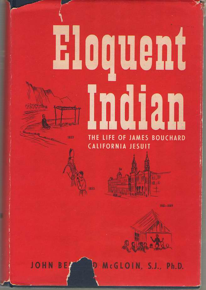 Image for Eloquent Indian The Life of James Bouchard California Jesuit