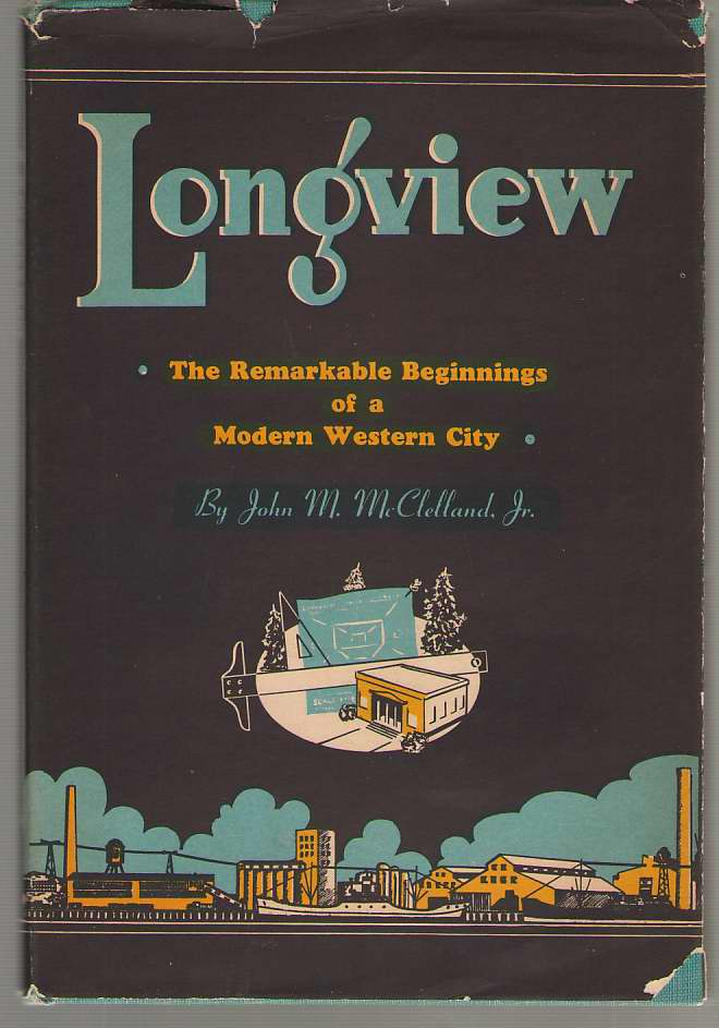 Image for Longview The Remarkable Beginnings of a Modern Western City