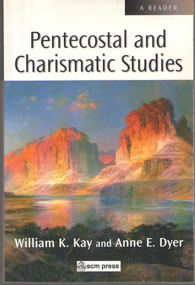 Image for Pentecostal and Charismatic Studies A Reader