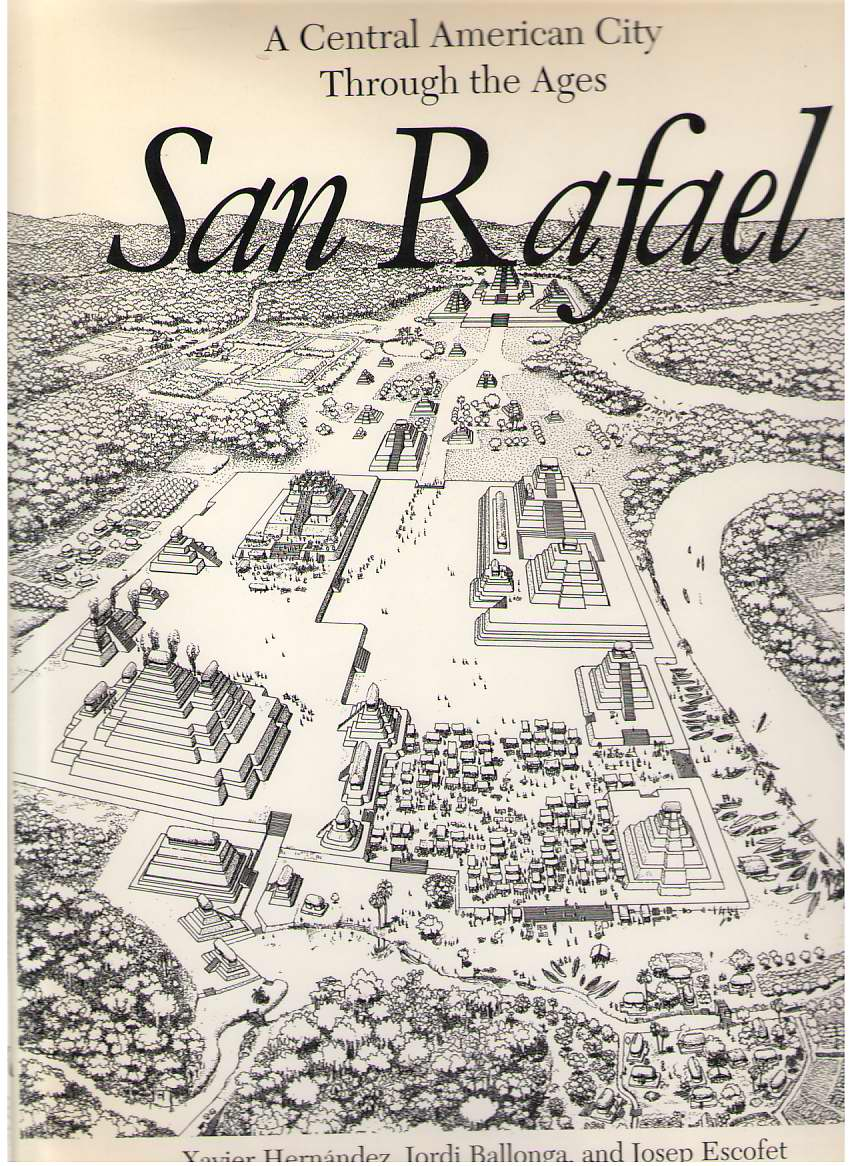 Image for San Rafael  A Central American City Through the Ages