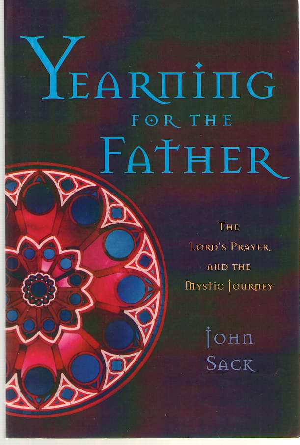 Image for Yearning for the Father The Lord's Prayer and the Mystic Journey