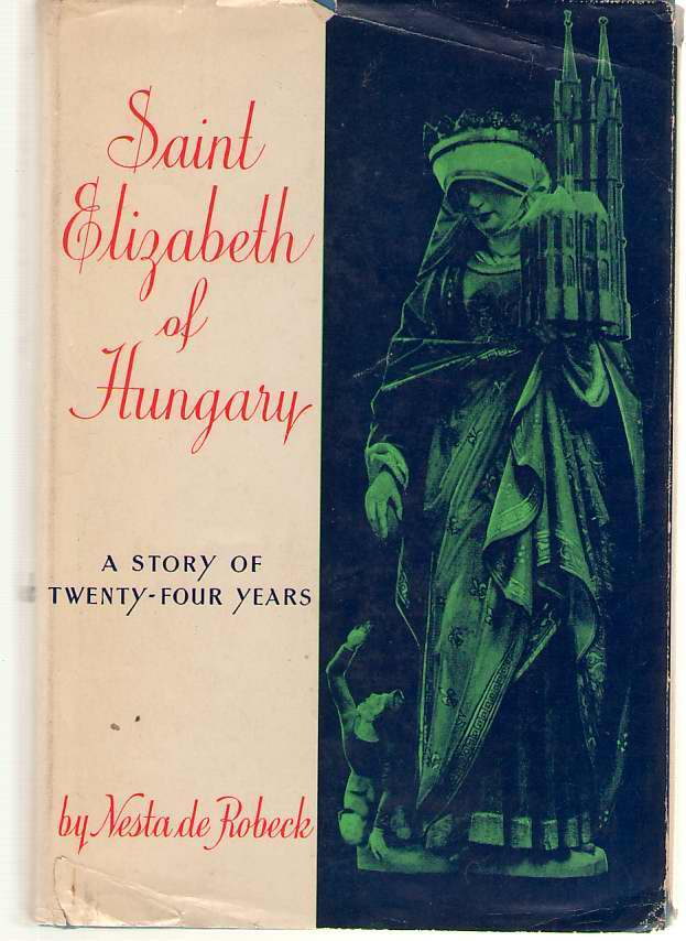 Image for Saint Elizabeth of Hungary A Story of Twenty Four Years