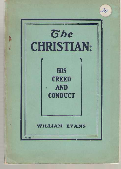 Image for The Christian His Creed and Conduct