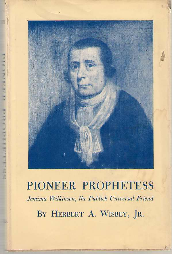Image for Pioneer Prophetess Jemima Wilkinson, the Publick Universal Friend,