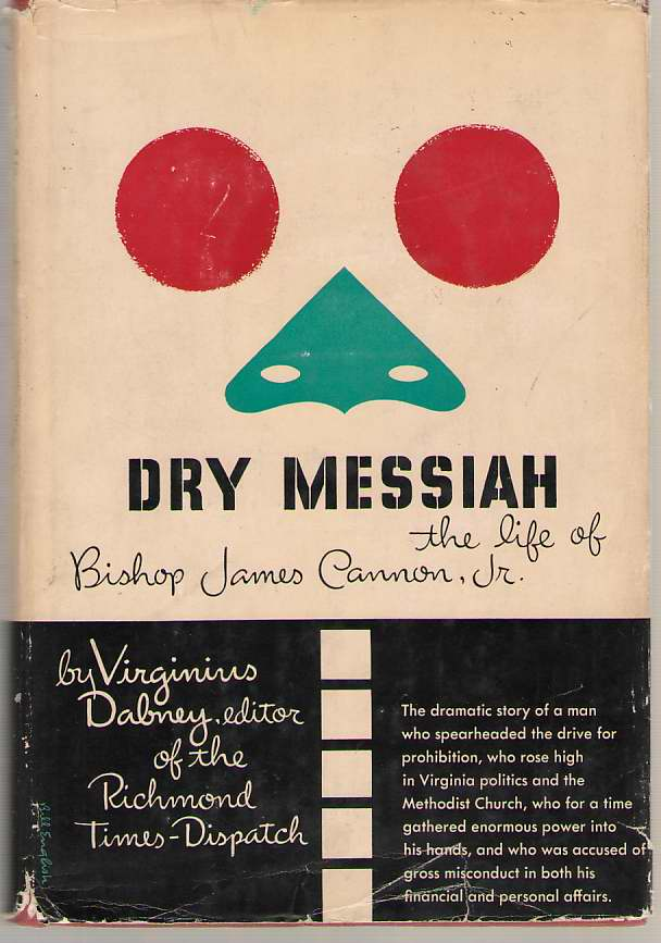 Image for Dry Messiah, The Life Of Bishop James Cannon, Jr.