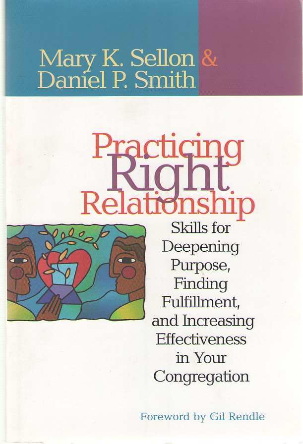 Image for Practicing Right Relationship Skills for Deepening Purpose, Finding Fulfillment, and Increasing Effectiveness in Your Congregation