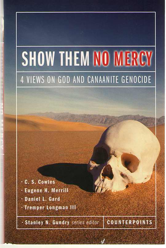 Image for Show Them No Mercy 4 Views on God and Canaanite Genocide