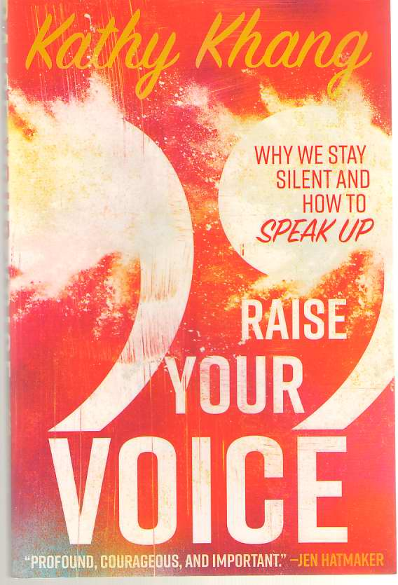 Image for Raise Your Voice Why We Stay Silent and How to Speak Up