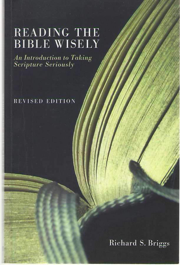 Image for Reading the Bible Wisely An Introduction to Taking Scripture Seriously. Revised Edition.