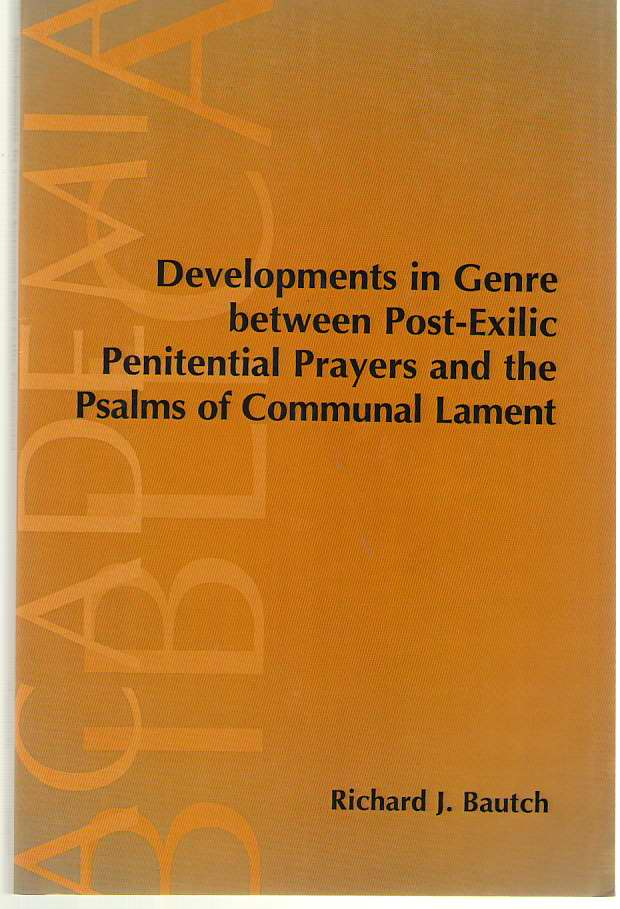 Image for Developments in Genre between Post-Exilic Penitential Prayers and the Psalms of Communal Lament