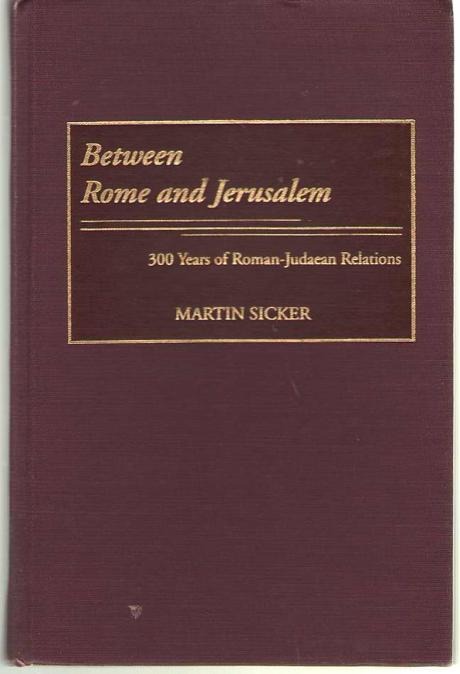 Image for Between Rome and Jerusalem 300 Years of Roman-Judaean Relations