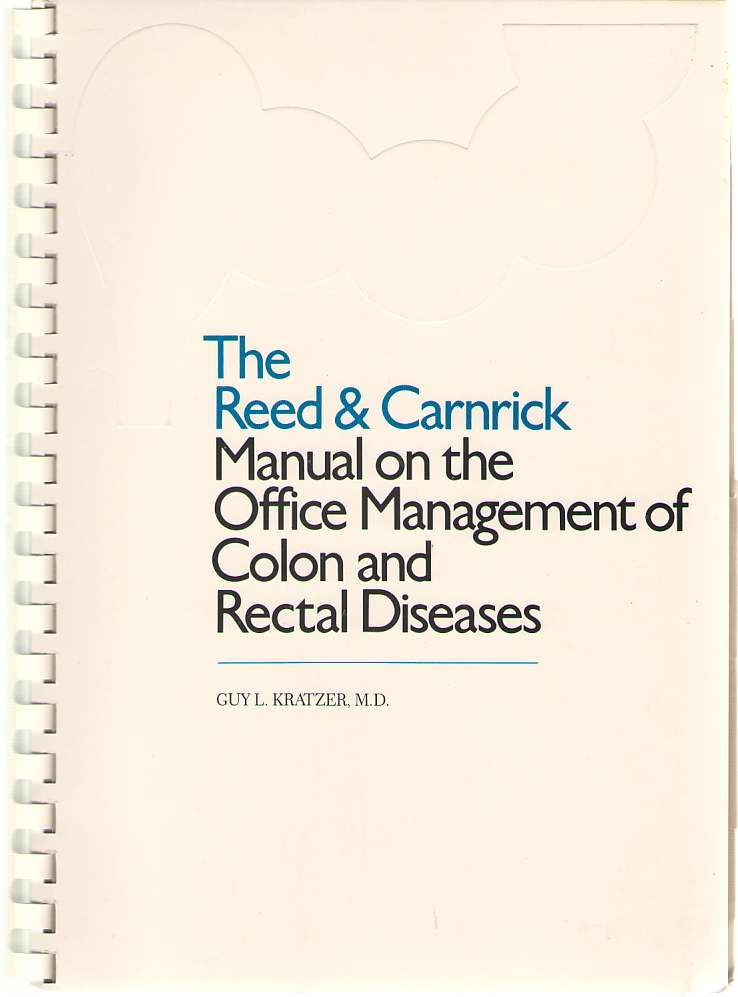 Image for The Reed & Carnrick Manual on the Office Management of Colon and Rectal Diseases