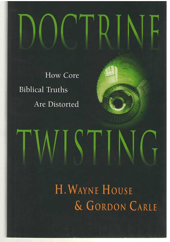 Image for Doctrine Twisting How Core Biblical Truths Are Distorted