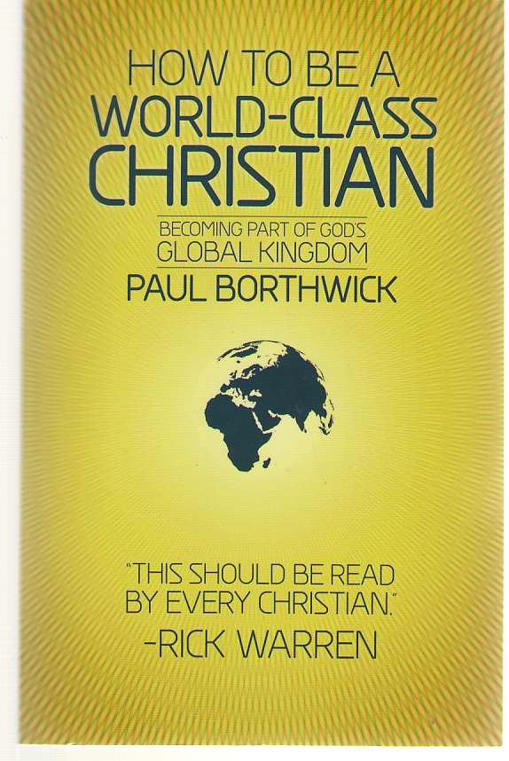 Image for How To Be A World-class Christian Becoming Part of God's Global Kingdom