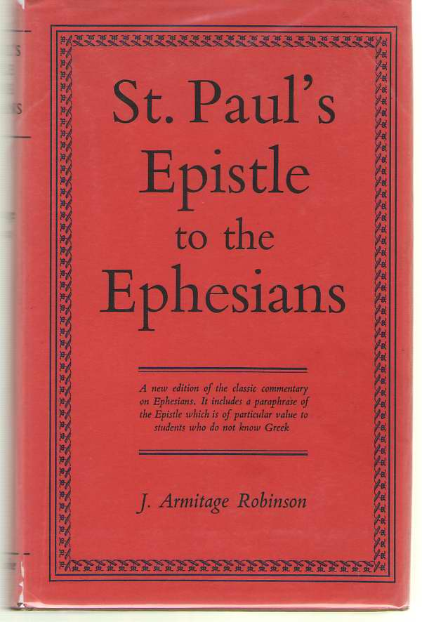 Image for St Paul's Epistle to the Ephesians A Revised Text and Translation with Exposition and Notes