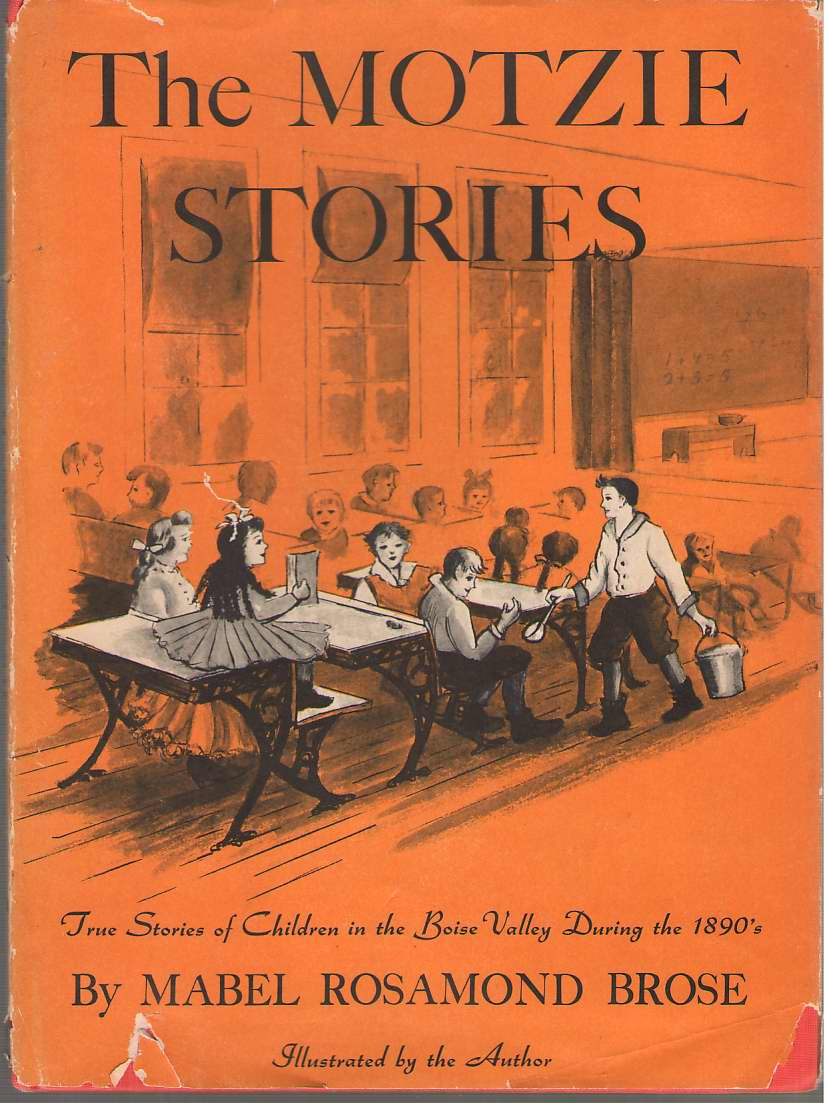 Image for The Motzie Stories True Stories of Children in the Boise Valley During the 1890's