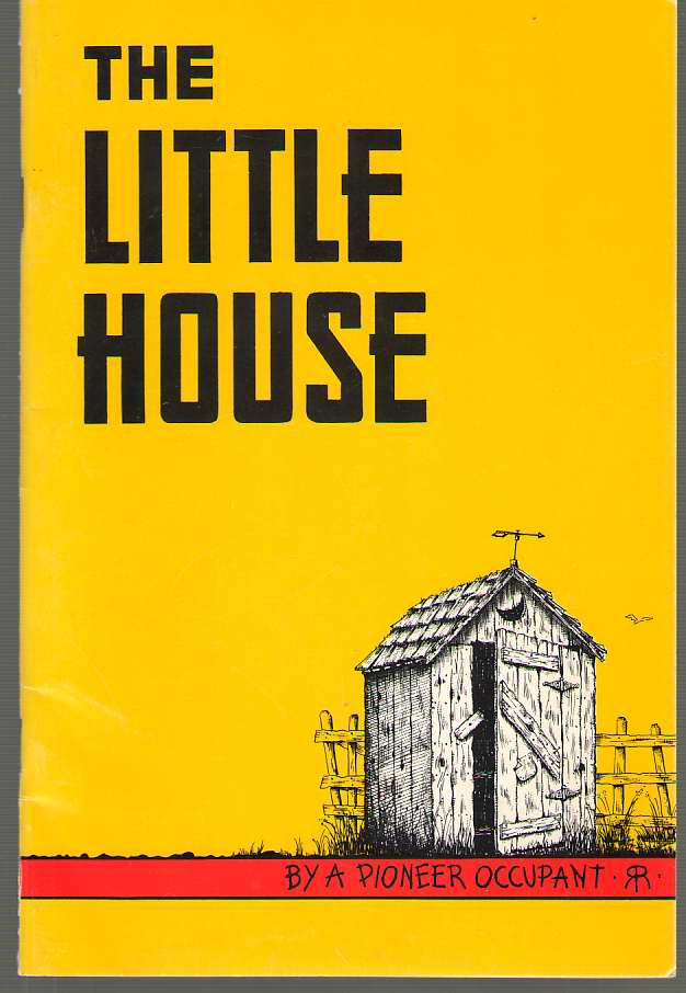 Image for The Little House By A Pioneer Occupant