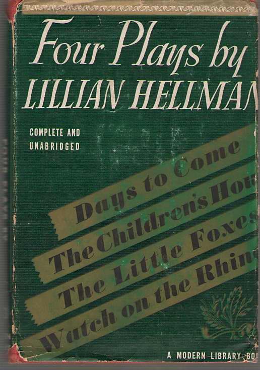 Image for Four Plays By Lillian Hellman  The Children's Hour, Days To Come, The Little Foxes, Watch on the Rhine