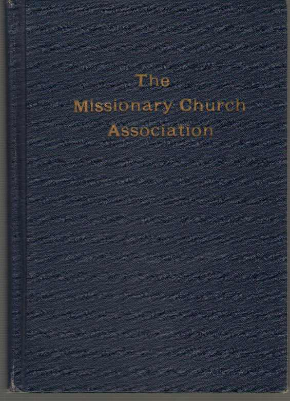 Image for The Missionary Church Association;  Historical Account of its Origin and Development