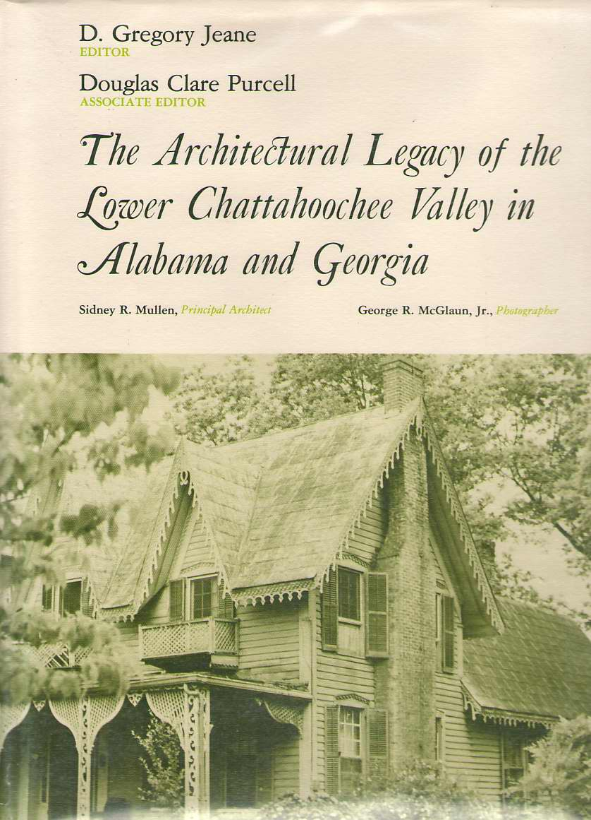 Image for The Architectural Legacy of the Lower Chattahoochee Valley in Alabama and Georgia A Bicentennial Project