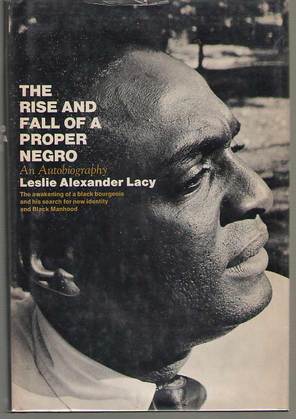 Image for The Rise and Fall of a Proper Negro An Autobiography