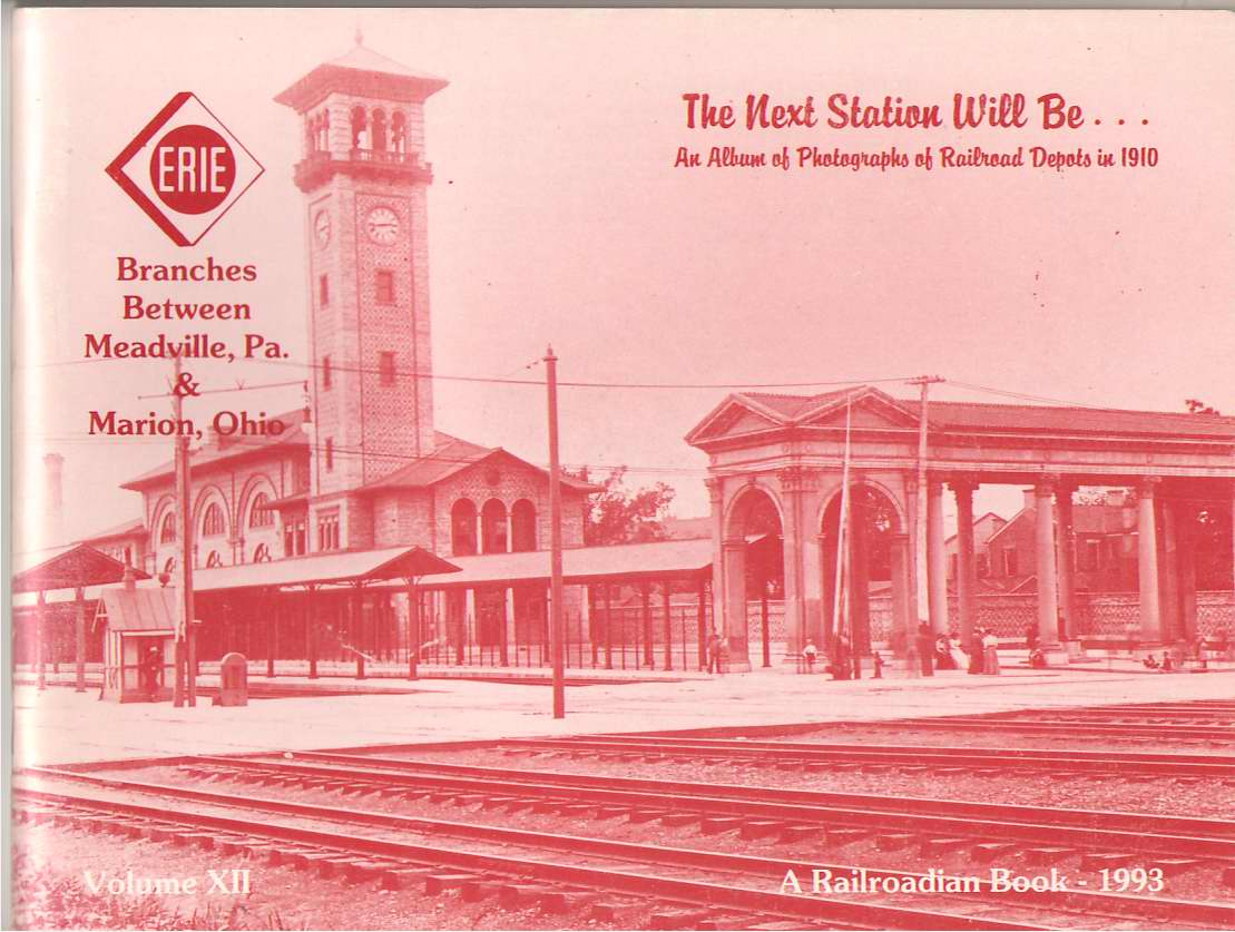 Image for The Next Station Will Be-- An Album of Photographs of Railroad Depots in 1910. Volume 12