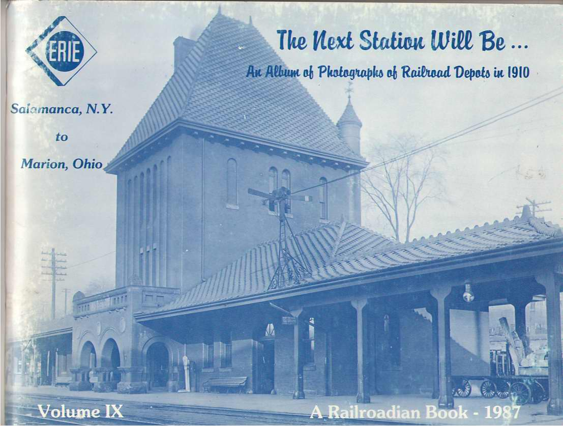 Image for The Next Station Will Be-- An Album of Photographs of Railroad Depots in 1910