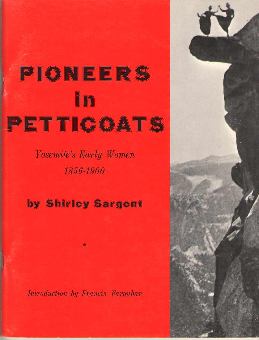 Image for Pioneers In Petticoats Yosemite's Early Women, 1856-1900