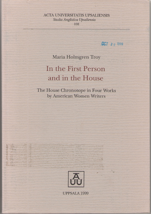 Image for In The First Person And In The House The House Chronotope in Four Works by American Women Writers