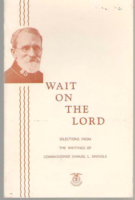 Image for Wait on the Lord  Selections from the writings of Commissioner Samuel L. Brengle