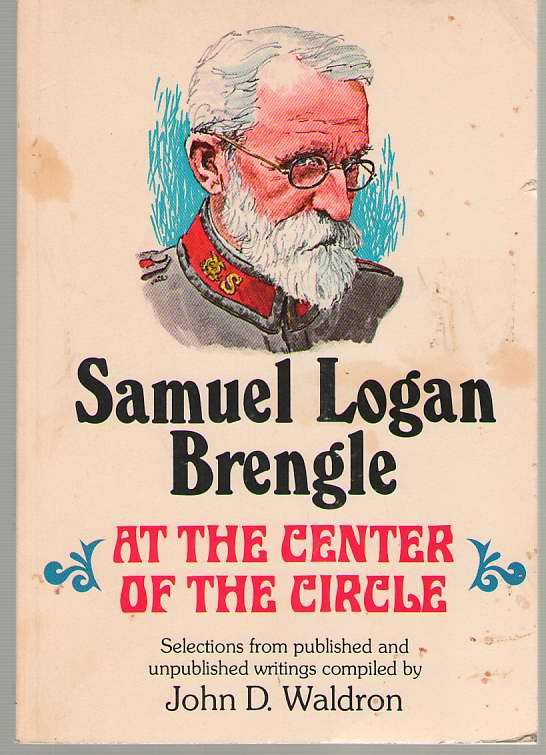 Image for At the Center of the Circle Selections from Published and Unpublished Writings of Samuel Logan Brengle