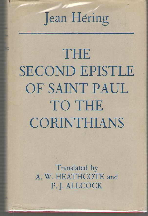Image for The Second Epistle Of Saint Paul To The Corinthians Translated from the First French Edition by A. W. Heathcote and P. J. Allcock