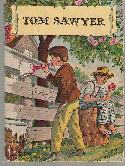 Image for Tom Sawyer An Abridged Edition with 35 Illustrations by True Williams, Reproduced from the Original Edition of Tom Sawyer, First Published in 1876. Cover Illustration by Milo Winter