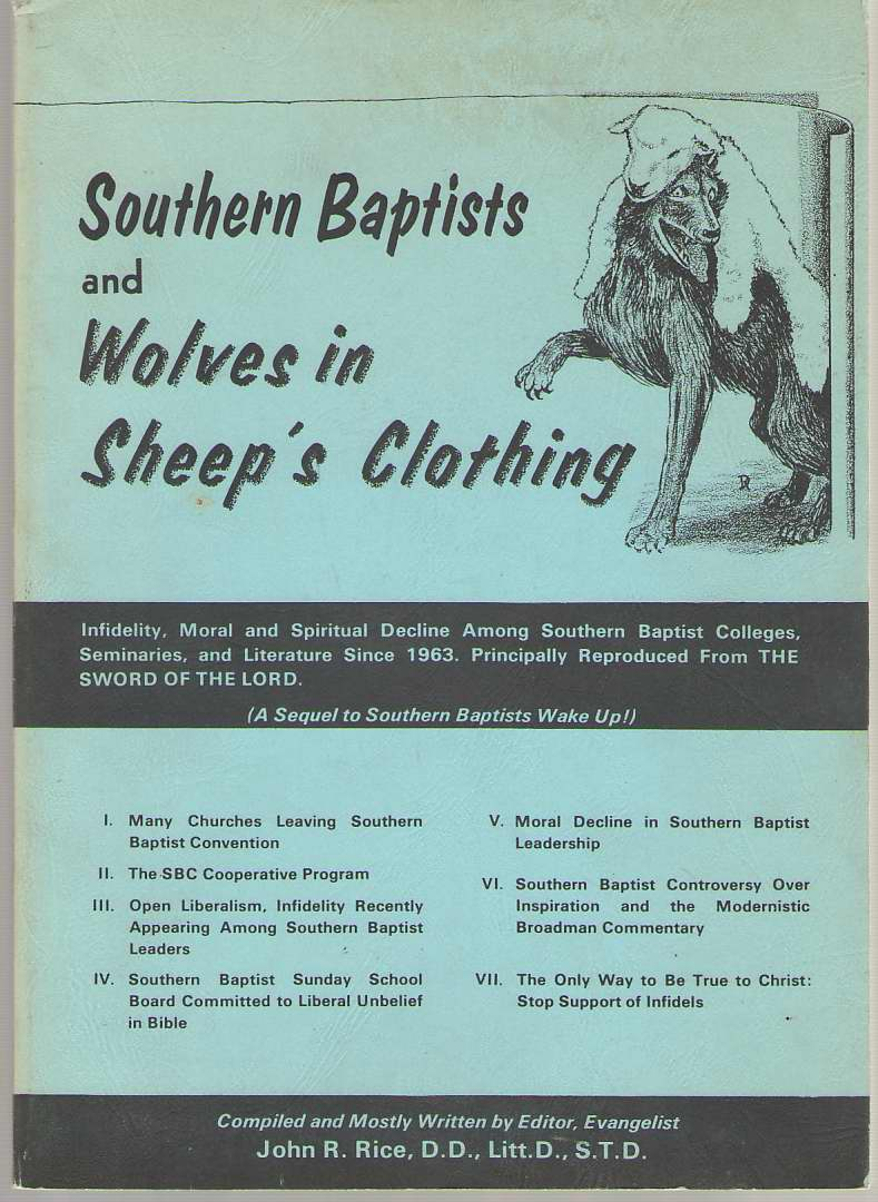 Image for Southern Baptists and Wolves in Sheep's Clothing Infidelity, Moral and Spiritual Decline Among Southern Baptist Colleges, Seminaries, and Literature ... Reproduced from the Sword of the Lord