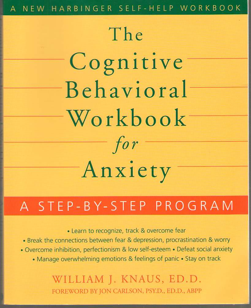 Image for The Cognitive Behavioral Workbook for Anxiety A Step-By-Step Program