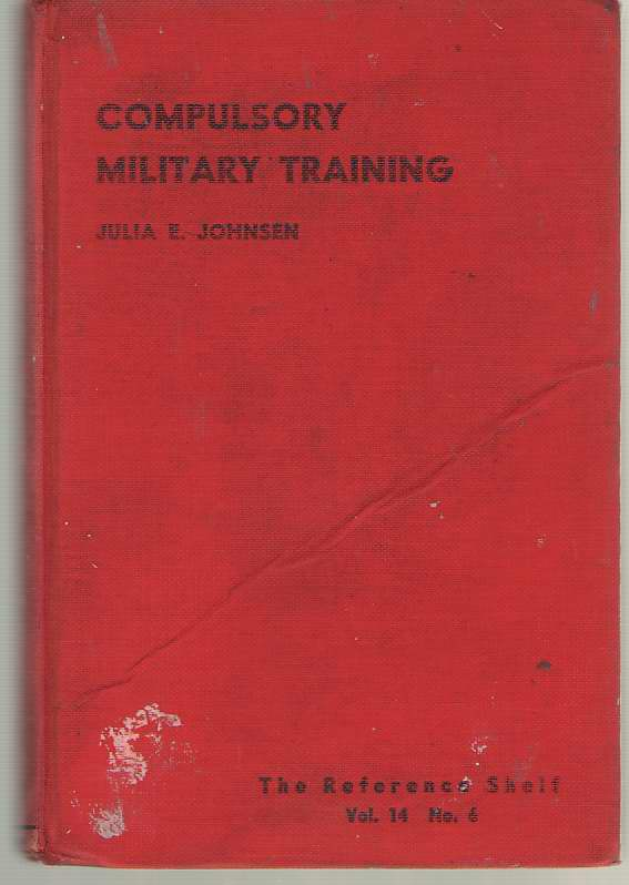 Image for Compulsory Military Training. The Reference Shelf, Vol. 14, No. 6