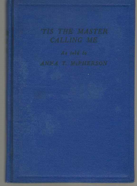 Image for 'tis The Master Calling Me As Told to Anna T. McPherson