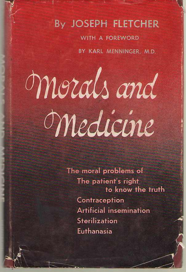Image for Morals and Medicine The Moral Problems Of: the Patient's Right to Know the Truth, Contraception, Artificial Insemination, Sterilization, Euthanasia