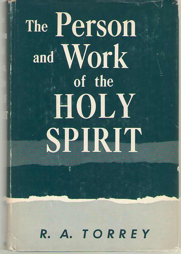Image for The Person And Work Of The Holy Spirit As Revealed in the Scriptures and in Personal Experience