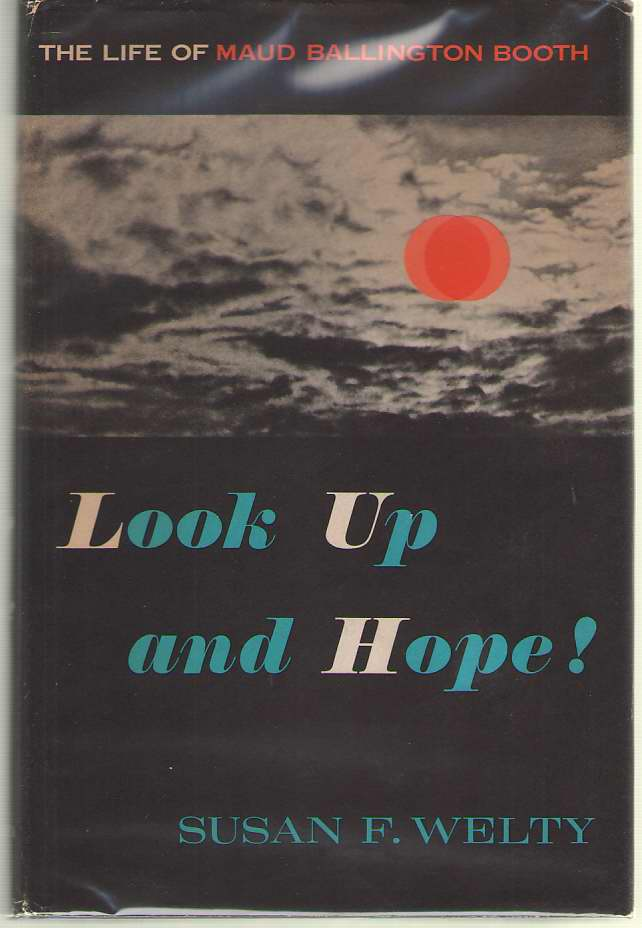 Image for Look Up and Hope! The Life of Maud Ballington Booth
