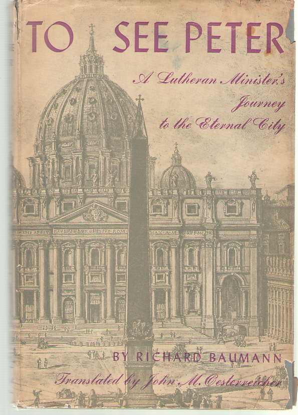 Image for To See Peter A Lutheran Minister's Journey to the Eternal City