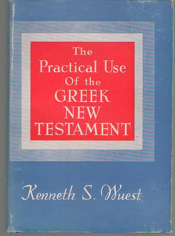 Image for The Practical Use of the Greek New Testament