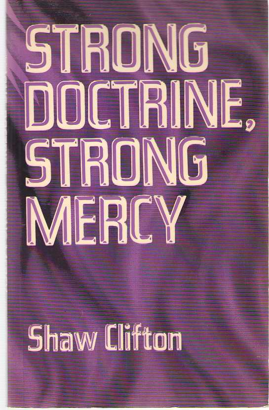 Image for Strong Doctrine, Strong Mercy A Salvationist Looks At Some Major Moral Questions of the Late 20Th Century